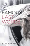 Famous Last Words: A Novel