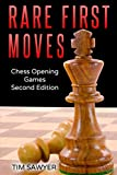 Rare First Moves: Chess Opening Games - Second Edition-Tim Sawyer