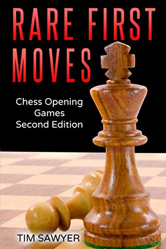 Rare First Moves: Chess Opening Games - Second Edition