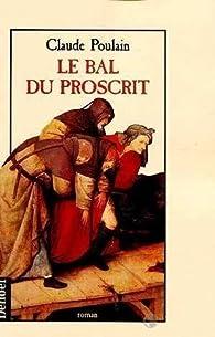 Le bal du proscrit par Claude Poulain