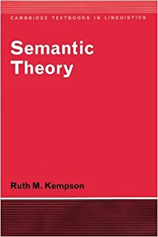 Semantic Theory (Cambridge Textbooks in Linguistics) by Ruth M. Kempson (1977-09-30)