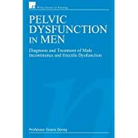 Pelvic Dysfunction in Men: Diagnosis and Treatment of Male Incontinence and Erectile...
