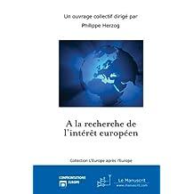 A la recherche de l'intérêt européen (L'Europe après l'Europe (Confrontations Europe))