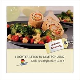 Leichter Leben In Deutschland Llid Koch Und Begleitbuch Band 6