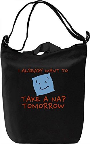I already want to take a nap tomorrow Borsa Giornaliera Canvas Canvas Day Bag| 100% Premium Cotton Canvas| DTG Printing|