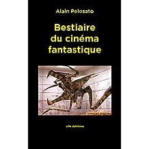 Bestiaire du cinéma fantastique (Taxinomie du cinéma fantastique t. 10) (French Edition)