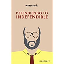 Defendiendo Lo Indefendible (Spanish Edition)