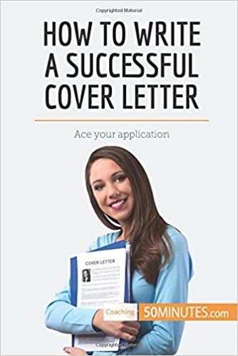 How To Write A Successful Cover Letter Ace Your Application Amazonde 50MINUTESCOM Fremdsprachige Bucher