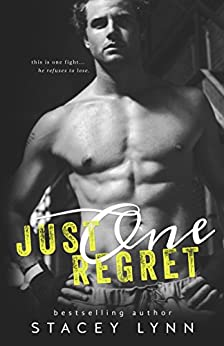 Just One Regret (Just One Song Book 3) by [Lynn, Stacey]
