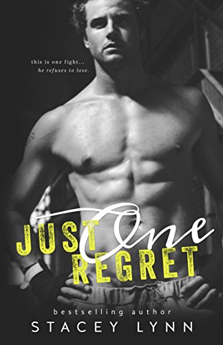 Just One Regret: (Just One Series Standalone) by [Lynn, Stacey]