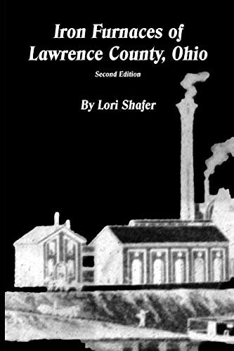 Iron Furnaces of Lawrence County, Ohio