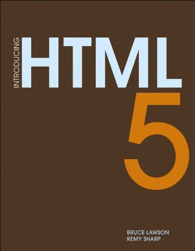 Introducing HTML 5 (Voices That Matter) by Bruce Lawson (2010-07-11)