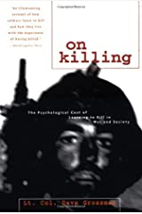 On Killing: The Psychological Cost of Learning to Kill in War and Society by Dave Grossman (1996-11-01) Paperback