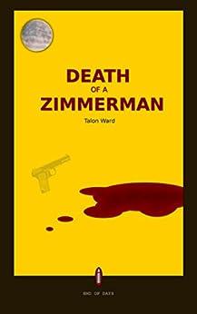 Death of a Zimmerman (Obama New World Book 1) by [Ward, Talon]