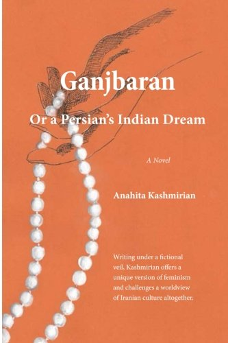 Ganjbaran: Or a Persian's Indian Dream