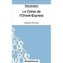 Le Crime de l'Orient-Express d'Agatha Christie (Fiche de lecture): Analyse complète de l'oeuvre (French Edition)