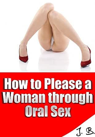 How to orally pleasure ladies