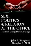 Sex, Politics & Religion at the Office: The New Competitive Advantage