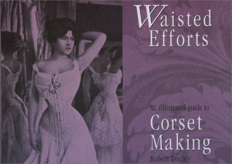 Waisted Efforts Illustrated Corset Making product image