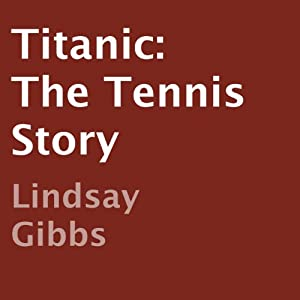 Titanic: The Tennis Story Audiobook