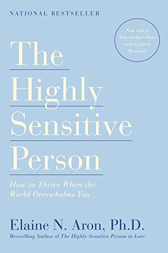 The Highly Sensitive Person: How to Thrive When the World Overwhelms You cover