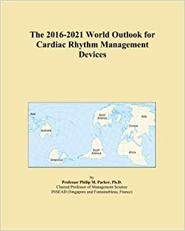 Book The 2016-2021 World Outlook for Cardiac Rhythm Management Devices