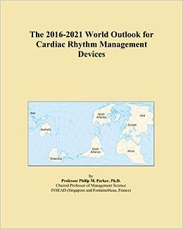 The 2016-2021 World Outlook for Cardiac Rhythm Management Devices