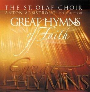 The St. Olaf Choir: Great Hymns of Faith by St. Olaf Records