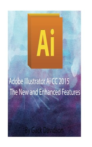 Adobe Illustrator Ai CC 2015: The New and Enhanced Features
