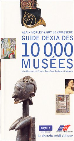 guide-dexia-des-10000-musees-et-collections-en-france-dom-tom-andorre-et-monaco-collection-guides-fr