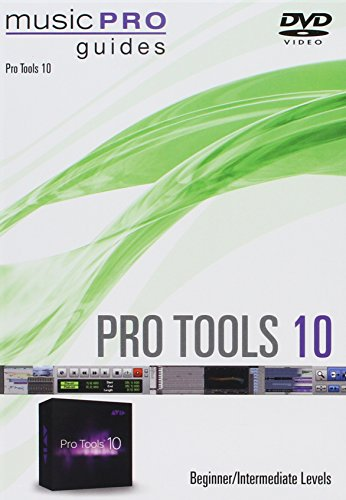 Pro Tools 10: Beginner Intermediate Levels (Music Pro Guide Books and Dvd's)