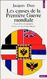 Les Causes de la Première Guerre mondiale : Essai d'historiographie par Droz