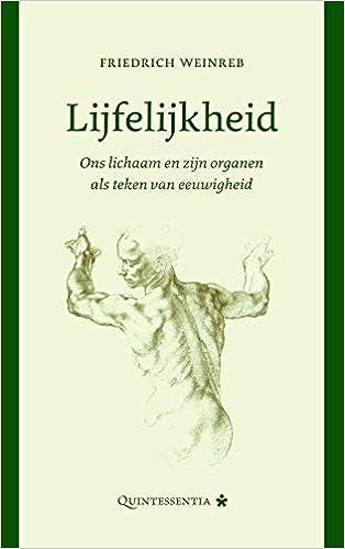 Lijfelijkheid: Ons lichaam en zijn organen als teken van ...