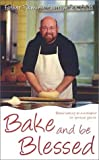 Bake and Be Blessed: Bread Baking as a Metaphor for Spiritual Growth