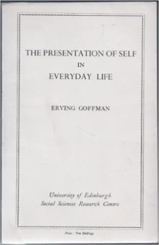 The Presentation Of Self In Everyday Life Amazon Erving