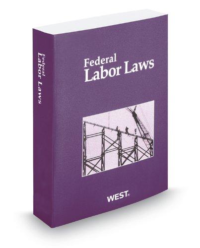 Federal Labor Laws, 2012 ed.