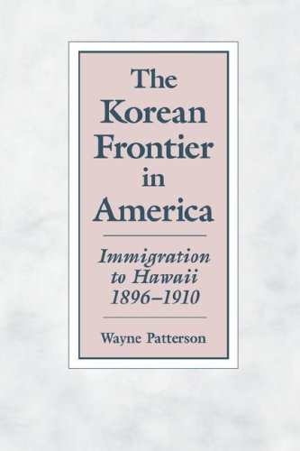 The Korean Frontier in America: Immigration to Hawaii, 1896–1910