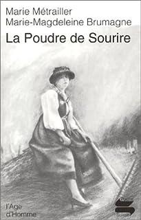 La poudre de sourire : le témoignage de Marie Métrailler, Métrailler, Marie