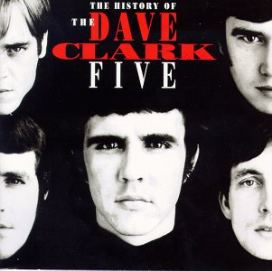 The History of the Dave Clark Five (Best Of Dave Clark Five)