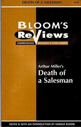 Bloom's Reviews: Comprehensive Research Study Guide/Arthur Miller's Death of a Salesman