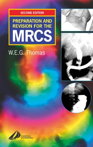 Preparation and Revision for the MRCS: Or how to pass the exam, 2e (MRCS Study Guides)
