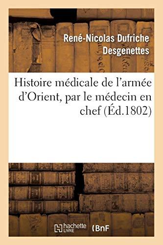 Histoire Medicale de L Armee D Orient, Par Le Medecin En Chef (French Edition) -