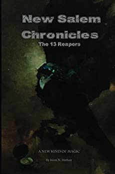 New Salem Chronicles: The 13 Reapers by [Mathair, Inion N.]