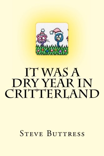 It Was a Dry Year in Critterland: Merry Crittermas V (The Merry Crittermas Chronicles) pdf epub