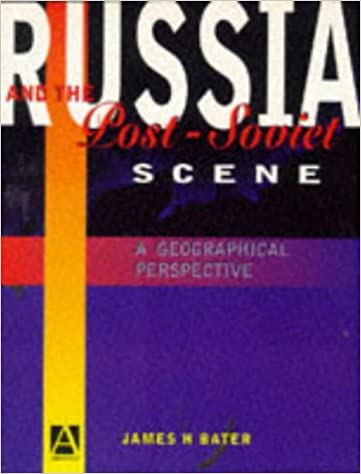 Russia and the Post-Soviet Scene: A Geographical Perspective