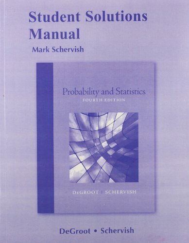 By Morris H. DeGroot Student Solutions Manual for Probability and Statistics (4th Fourth Edition) [Paperback] (Probability And Statistics Degroot 4th Edition Solutions)