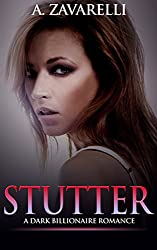 Stutter: A Dark Billionaire Romance (Bleeding Hearts Book 2)