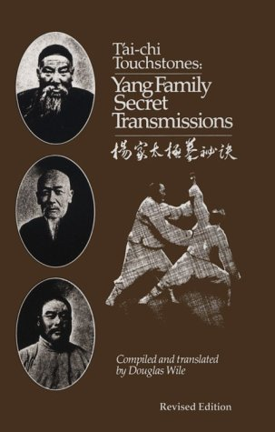Tai Chi Touchstones: Yang Family Secret Transmissions