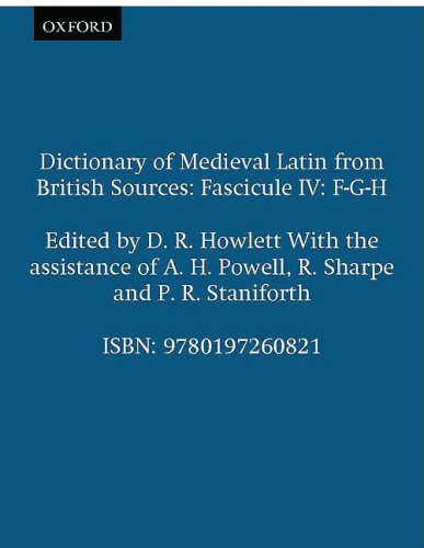 Dictionary of Medieval Latin from British Sources: Fascicule IV: F-G-H (Medieval Latin Dictionary)