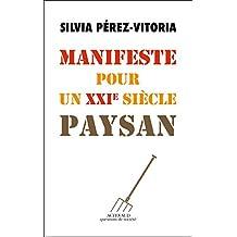Manifeste pour un XXIe siècle paysan (French Edition)